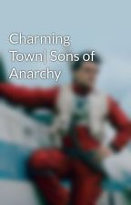 Not So Charming Sons of Anarchy by sgtxliptonsxx86