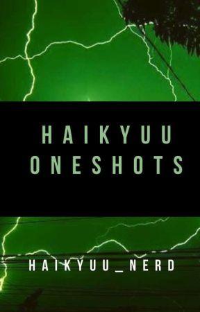 Haikyuu Oneshots by Haikyuu_nerd