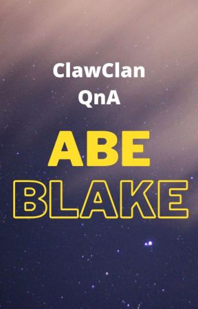 ClawClan QnA (Questions and Answers) by AbeEBlake15