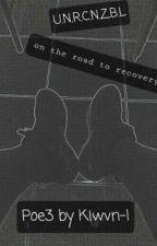 U.N.R.C.N.Z.B.L ~ on the road to recovery  by Kiwvn-I