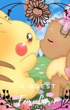 A Quest for Love (Eevee x Pikachu) by Orangecatcupcakes