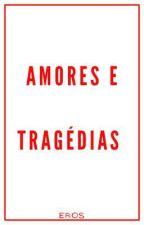 Amores  e Tragédias , de Guthembergk
