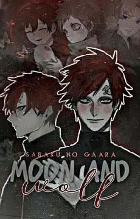 Moon And Wolf | Sabaku No Gaara x Male! Oc by thebabyuwu