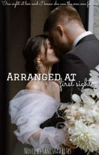 Arranged At First Sight by TanishaXwrites