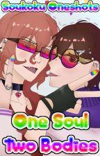 One Soul, Two Bodies (Soukoku Oneshots) by StrinkFamilyLetsPlay