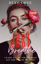 JUST BREATHE(POETRY) by -MadamnBabyGirl-