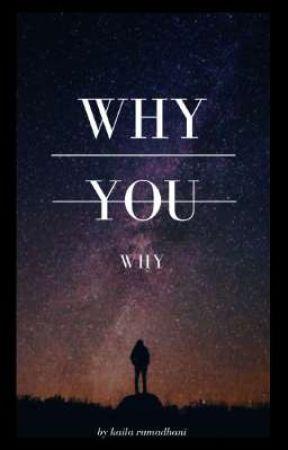 WHY? by Kailaraa