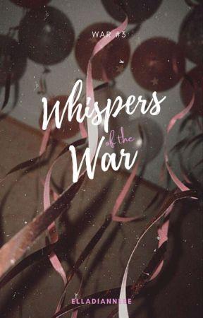 Whispers of the War  by elladianneee
