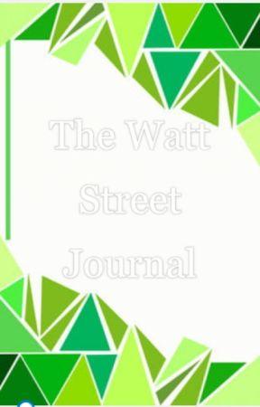 The Watt Street Journal by Princetealatte459