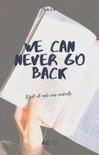 We Can Never Go Back (On-Going) by _crstnalliah