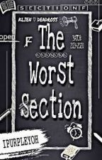 ThE WorsT SectioN by ipurpleyoh