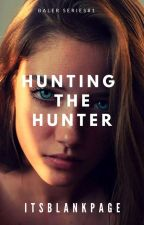 Hunting The Hunter (Baler Series #1) by itsblankpage