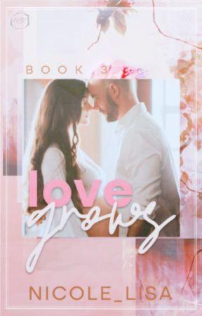 Love Grows (Love series: book 3) by XxMiss_SummerxX