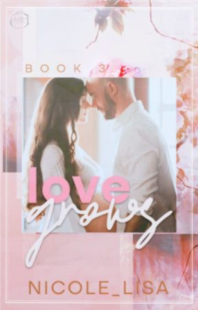 Love Grows (Love series: book 3) by XxMiss_SummerxX