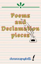 Poems and Declamation pieces by cheeseinspaghetti