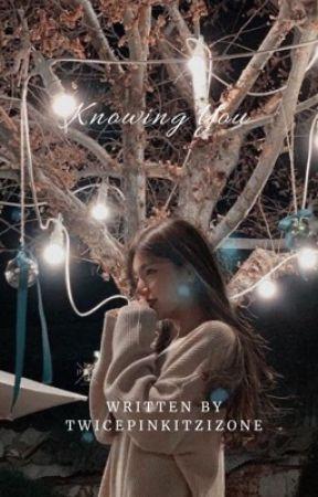 Knowing You | Chaerji by TwicepinkitzIzone