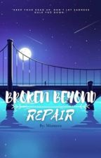 Broken Beyond Repair by Gel126