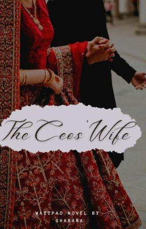 The CEO's Wife by ShabanaTheStar