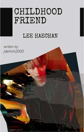 CHILDHOOD FRIEND x HAECHAN by jaemin2000