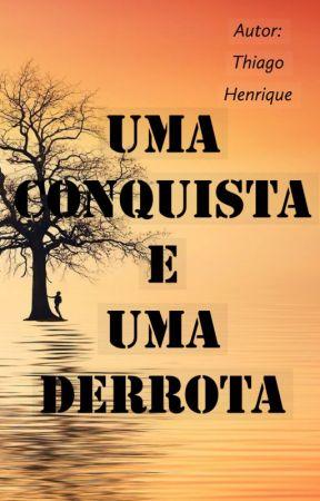 Uma Conquista e Uma Derrota by ThiagoB10