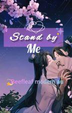 Stand By Me || beefleaf by alisha_limbu