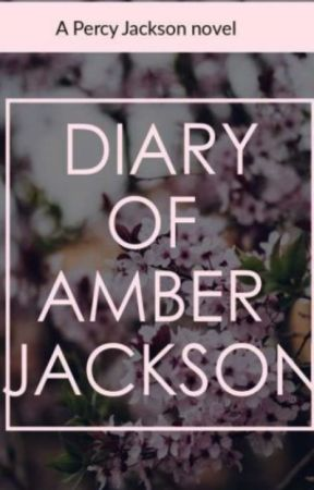 The diary of Amber Jackson by soalngelo_is_OTP