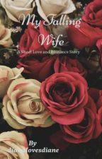 My Falling Wife by dianalovesdiane
