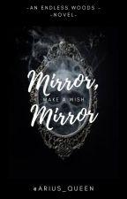 Mirror, Mirror | ✎ by Arius_Queen