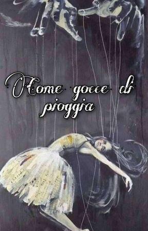 Come Gocce di Pioggia by ginevra0110