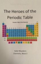 The Heroes of the Periodic Table by kyleemuy