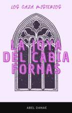 Los Caza Misterios: La Joya Del Cambia Forma by AbelDanae