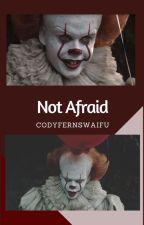 Not Afraid {completed} by codyfernswaifu