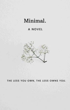 Minimal.  | A novel | by Izzie_Nicewonger