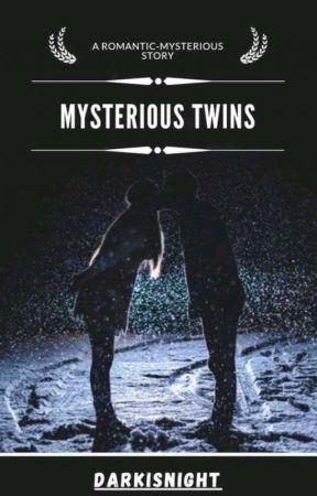 Mysterɪᴏᴜs TwinS by writterlittledemon