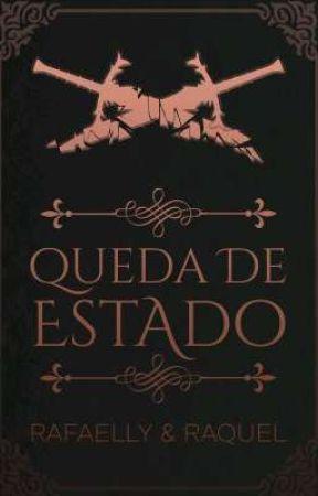 Queda de Estado by Rafaelly_Raquel