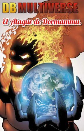 Dragon Ball Multiverse: El Ataque de Dormammu by JonathanOviedo1998
