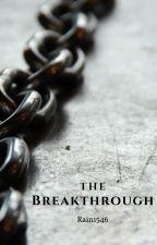 The Breakthrough by Rain1546
