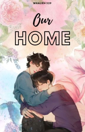 Our Home [KV]  by Whalien529