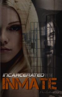Incarcerated By The Inmate cover
