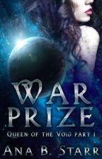 War Prize: Queen of the Void Part 1 [REWRITE] by St0dad