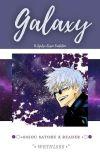 𝙂𝙖𝙡𝙖𝙭𝙮  Gojou Satoru x Reader  (JJK) cover
