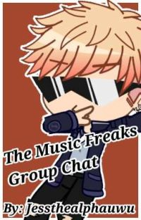 The Music Freaks   Group Chat [Hiatus] cover