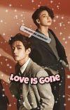 Love is gone °TaeKook° [✔️]  cover