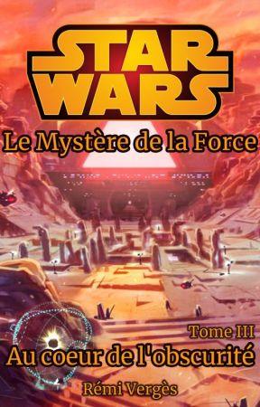 Star Wars : Au cœur de l'obscurité (Partie 2 / Non corrigé) by RmiVergs