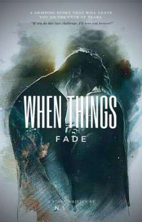 When Things Fade by NLBloom