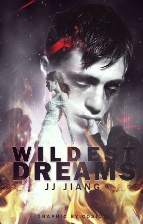 Wildest Dreams [ON HOLD] by JJJiangx