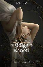Gölge Laneti by Dolunay1471