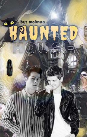 Haunted House » DYLMAS ✓ by wodnaa