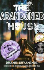 THE ABANDONED HOUSE  by Dhanu_shyamindi