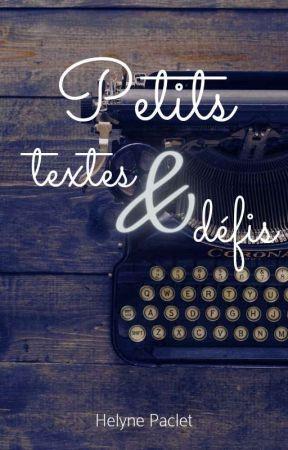 Petits textes et défis by HelynePaclet